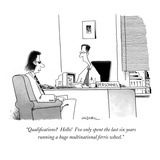 """Qualifications  Hello!  I've only spent the last six years running a hug…"" - New Yorker Cartoon Premium Giclee Print by John Caldwell"