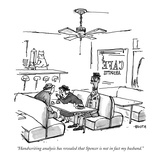 """""""Handwriting analysis has revealed that Spencer is not in fact my husband."""" - New Yorker Cartoon Giclee Print by George Booth"""