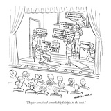 """They've remained remarkably faithful to the text."" - New Yorker Cartoon Premium Giclee Print by Nick Downes"