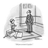 """Tell your assistant it's perfect."" - New Yorker Cartoon Premium Giclee Print by C. Covert Darbyshire"