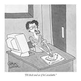 """I'll check and see if he's available."" - New Yorker Cartoon Premium Giclee Print by Gahan Wilson"