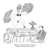 """When you asked me to dinner, I had an inkling it would be dinner theatre."" - New Yorker Cartoon Premium Giclee Print by Victoria Roberts"