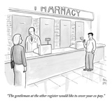 """The gentleman at the other register would like to cover your co-pay."" - New Yorker Cartoon Premium Giclee Print by Paul Noth"