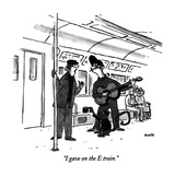 """I gave on the E train."" - New Yorker Cartoon Premium Giclee Print by George Booth"