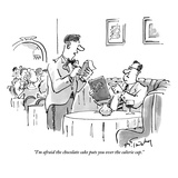 """I'm afraid the chocolate cake puts you over the calorie cap."" - New Yorker Cartoon Premium Giclee Print by Mike Twohy"