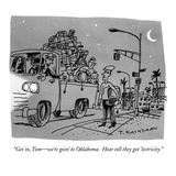 """Get in, Tom—we're goin' to Oklahoma.  Hear tell they got 'lectricity."" - New Yorker Cartoon Premium Giclee Print by Tom Hachtman"