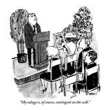 """My eulogy is, of course, contingent on the will."" - New Yorker Cartoon Giclee Print by Kate Beaton"