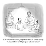 """Let's all write down one fun fact about where we like to bury bodies and …"" - New Yorker Cartoon Premium Giclee Print by Paul Noth"