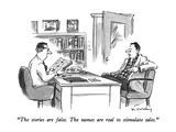 """The stories are false.  The names are real to stimulate sales."" - New Yorker Cartoon Premium Giclee Print by Mike Twohy"
