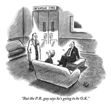 """But the P.R. guy says he's going to be O.K."" - New Yorker Cartoon Premium Giclee Print by Frank Cotham"