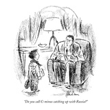 """Do you call C-minus catching up with the Russians"" - New Yorker Cartoon Regular Giclee Print by Alan Dunn"