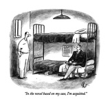 """In the novel based on my case, I'm acquitted."" - New Yorker Cartoon Premium Giclee Print by Frank Cotham"