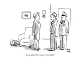 """I am afraid the reason is personal."" - New Yorker Cartoon Premium Giclee Print by Chon Day"