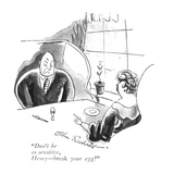 """Don't be so sensitive, Henry—break your egg!"" - New Yorker Cartoon Premium Giclee Print by John Reehill"
