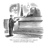 """""""This is my client's videotaped deposition—please be considerate and rewin… Giclee Print by Frank Cotham"""