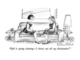 """Call it spring cleaning—I threw out all my dictionaries."" - New Yorker Cartoon Premium Giclee Print by Victoria Roberts"