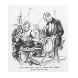 I don't know what I shall do, Amelia, when I think of you alone in Paris - New Yorker Cartoon Premium Giclee Print by Oscar Howard