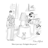 """Have it your way—I'm happier than you are."" - New Yorker Cartoon Premium Giclee Print by Victoria Roberts"