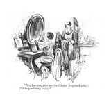 """No, Lucette, give me the Chanel Angora Kasha—I'll be gardening today."" - New Yorker Cartoon Premium Giclee Print by J. H. Fyfe"