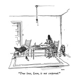 """""""True love, Leon, is not corporeal."""" - New Yorker Cartoon Giclee Print by George Booth"""