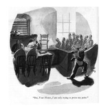 """But, Your Honor, I am only trying to prove my point."" - New Yorker Cartoon Premium Giclee Print by Robert J. Day"