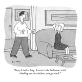 """""""Sorry I took so long.  I went to the bathroom, tried climbing out the win…"""" - New Yorker Cartoon Premium Giclee Print by Peter C. Vey"""