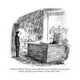 """I believe, Merkin, that my action today frees you to unleash your God-giv…"" - New Yorker Cartoon Premium Giclee Print by Robert Weber"