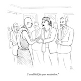"""I would kill for your metabolism."" - New Yorker Cartoon Premium Giclee Print by Paul Noth"