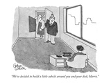 """We've decided to build a little cubicle around you and your desk, Harris."" - New Yorker Cartoon Premium Giclee Print by Gahan Wilson"