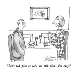 """Let's talk film or let's not talk film—I'm easy."" - New Yorker Cartoon Premium Giclee Print by Victoria Roberts"