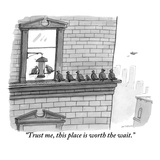 """Trust me, this place is worth the wait."" - New Yorker Cartoon Premium Giclee Print by Jason Patterson"