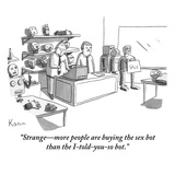 """Strange—more people are buying the sex bot than the I-told-you-so bot."" - New Yorker Cartoon Premium Giclee Print by Zachary Kanin"