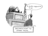 Incompetent to Stand Trial - New Yorker Cartoon Premium Giclee Print by Mike Twohy