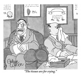 """The tissues are for crying."" - New Yorker Cartoon Premium Giclee Print by Gahan Wilson"
