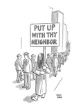 'Put up with thy neighbor' - New Yorker Cartoon Premium Giclee Print by Chon Day