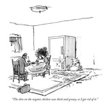 """""""The skin on the organic chicken was thick and greasy, so I got rid of it."""" - New Yorker Cartoon Giclee Print by George Booth"""