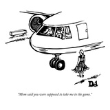 Mom said you were supposed to take me to the game - New Yorker Cartoon Reproduction giclée Premium par Drew Dernavich