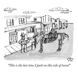 """This is the last time I park on this side of town!"" - New Yorker Cartoon Regular Giclee Print by Farley Katz"