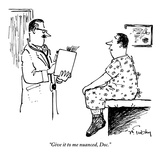 """Give it to me nuanced, Doc."" - New Yorker Cartoon Premium Giclee Print by Mike Twohy"