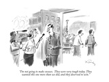 """I'm not going to make excuses.  They were very tough today. They wanted t…"" - New Yorker Cartoon Premium Giclee Print by Mike Twohy"