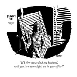 """""""If I hire you to find my husband, will you turn some lights on in your of…"""" - New Yorker Cartoon Giclee Print by Ward Sutton"""