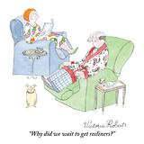 """Why did we wait to get recliners"" - New Yorker Cartoon Regular Giclee Print by Victoria Roberts"
