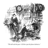 """The hell with the past—I'd like to put the future behind us."" - New Yorker Cartoon Premium Giclee Print by Robert Weber"