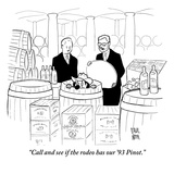 """Call and see if the rodeo has our '93 Pinot."" - New Yorker Cartoon Premium Giclee Print by Paul Noth"