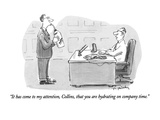 """It has come to my attention, Collins, that you are hydrating on company t…"" - New Yorker Cartoon Premium Giclee Print by Mike Twohy"