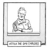 """Atilla the DMV employee"" - New Yorker Cartoon Premium Giclee Print by Matthew Diffee"