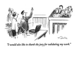 """I would also like to thank the jury for validating my work."" - New Yorker Cartoon Premium Giclee Print by Mike Twohy"