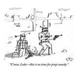 """C'mon, Luke—this is no time for prop comedy."" - New Yorker Cartoon Regular Giclee Print by Farley Katz"