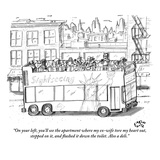 """On your left, you'll see the apartment where my ex-wife tore my heart out…"" - New Yorker Cartoon Regular Giclee Print by Farley Katz"
