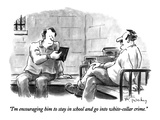 """I'm encouraging him to stay in school and go into white-collar crime."" - New Yorker Cartoon Premium Giclee Print by Mike Twohy"